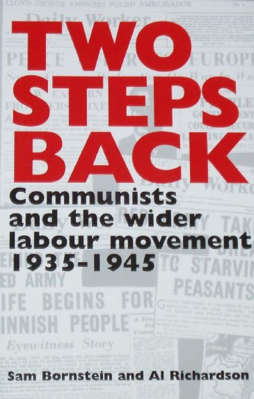 Two Steps Back - Communists and the Wider Labour Movement 1935-1945